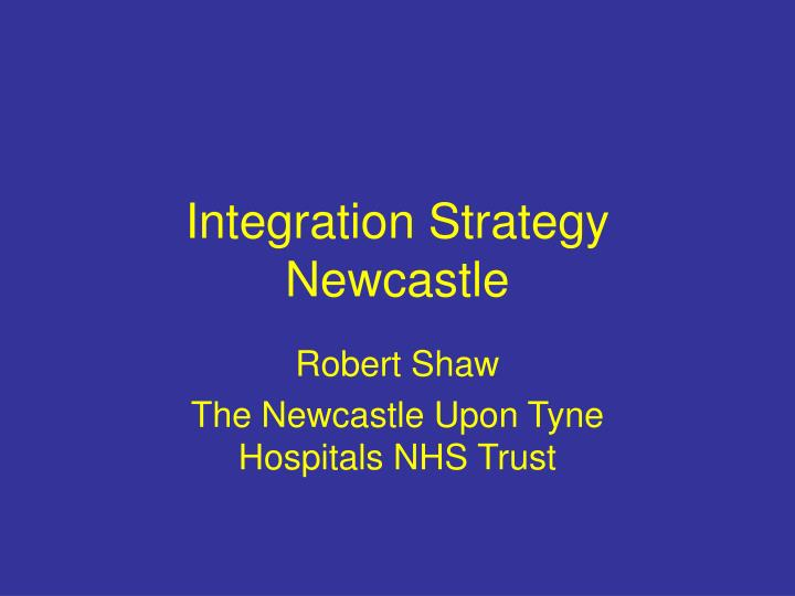 integration strategy newcastle n.