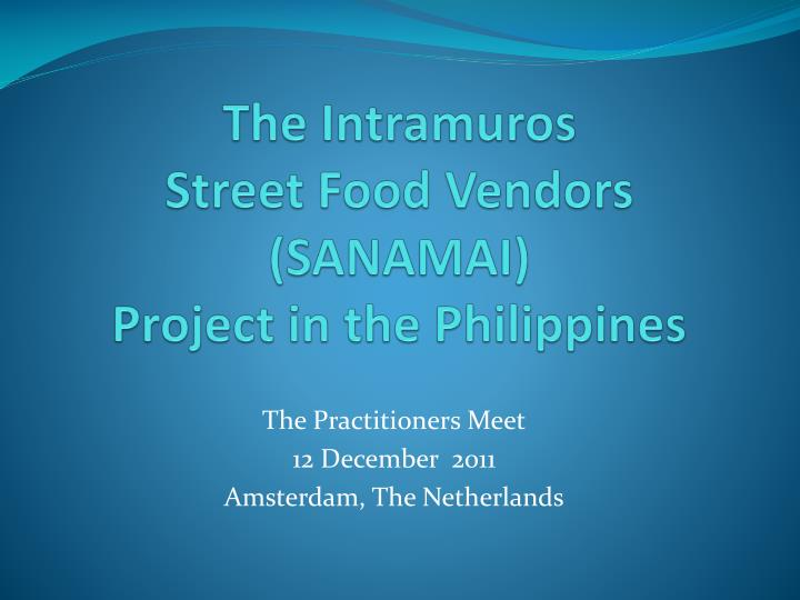 the intramuros street food vendors sanamai project in the philippines n.