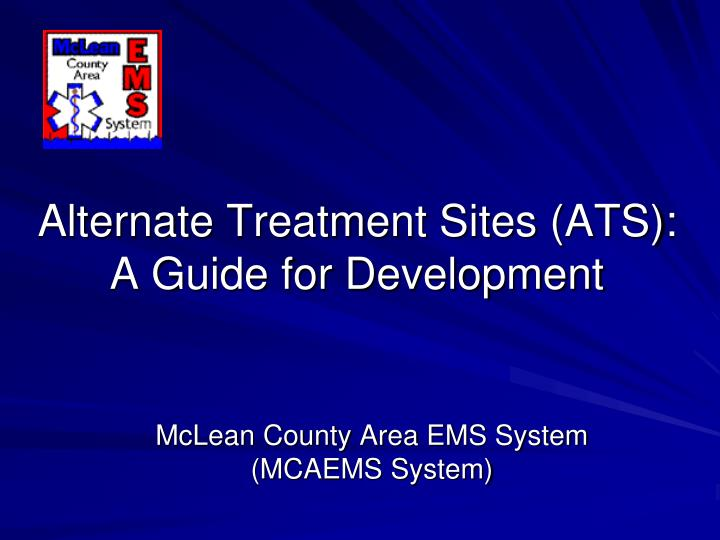 alternate treatment sites ats a guide for development n.