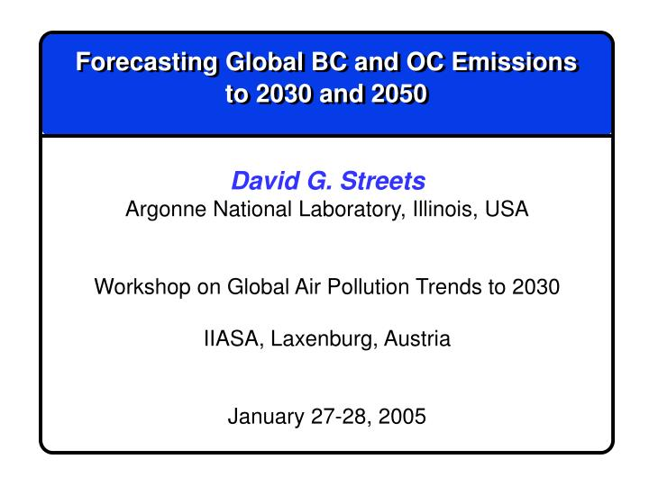 Forecasting global bc and oc emissions to 2030 and 2050