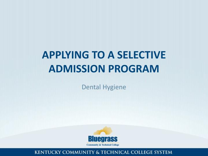 applying to a selective admission program n.