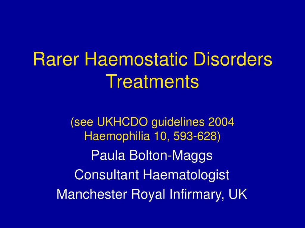 Rarer Haemostatic Disorders
