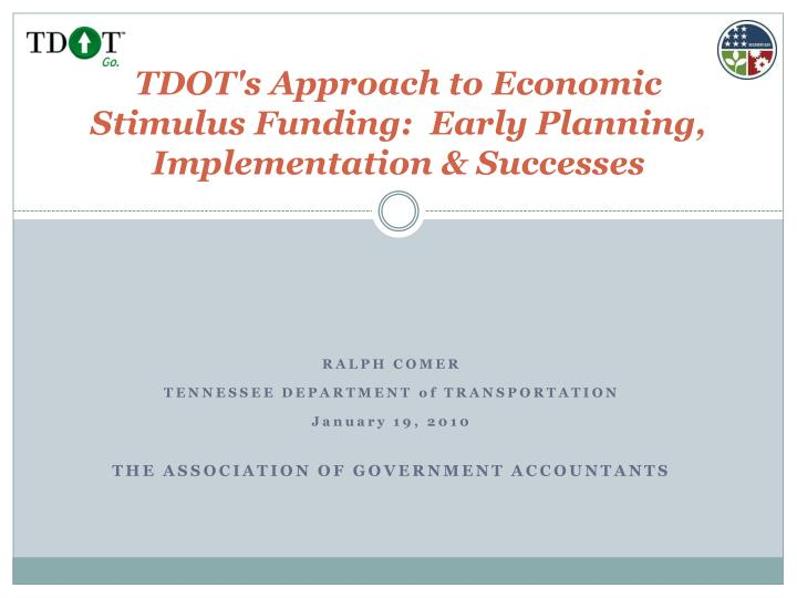 tdot s approach to economic stimulus funding early planning implementation successes n.