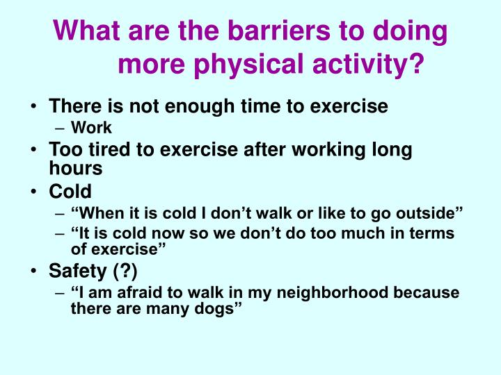 What are the barriers to doing more physical activity?