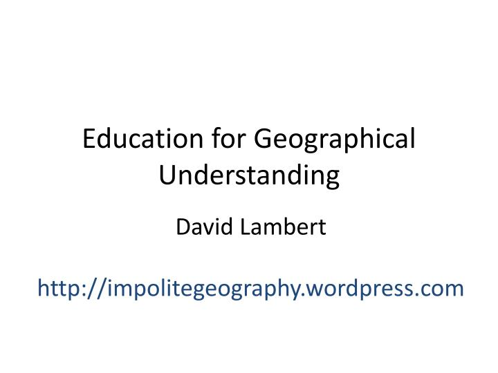 education for geographical understanding n.