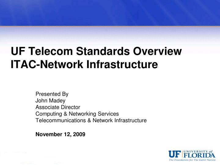 Uf telecom standards overview itac network infrastructure
