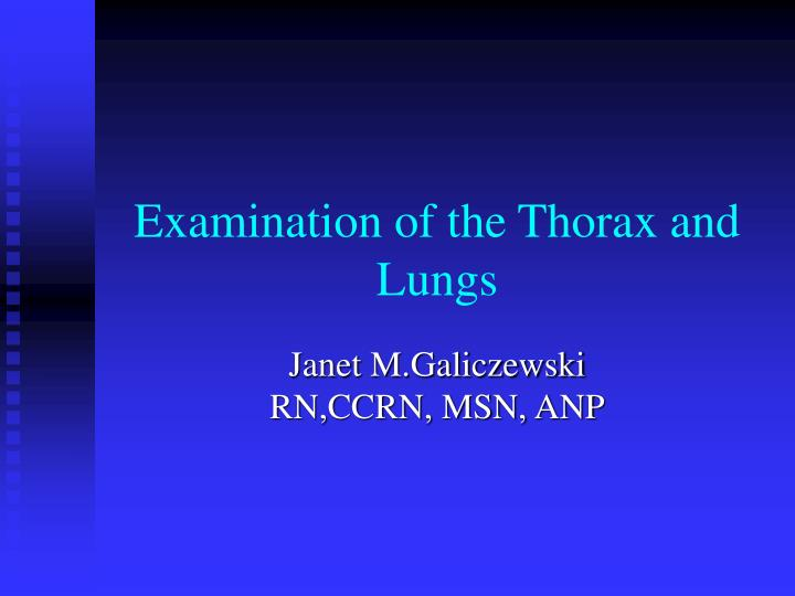 examination of the thorax and lungs n.