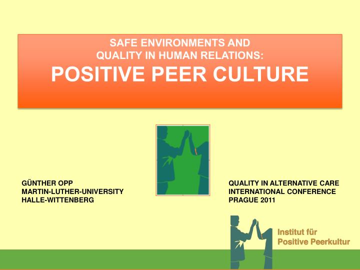 safe environments and quality in human relations positive peer culture n.