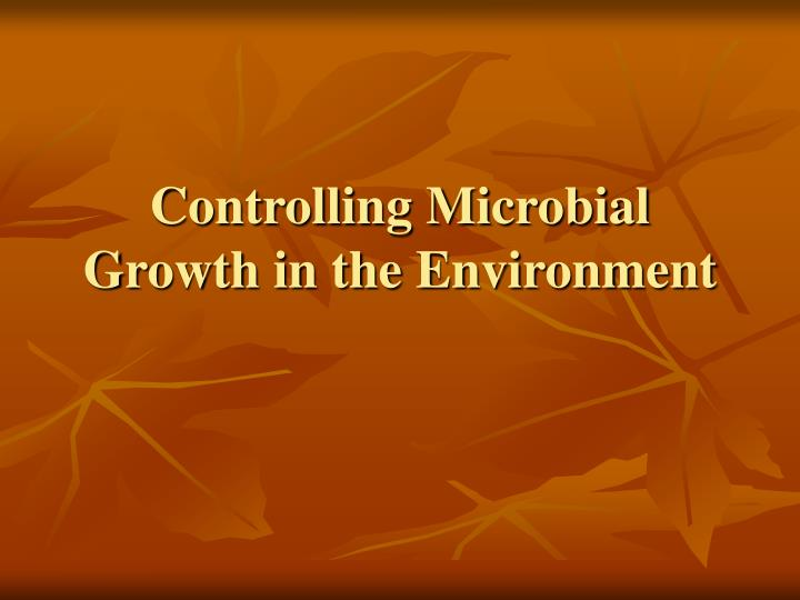controlling microbial growth in the environment n.