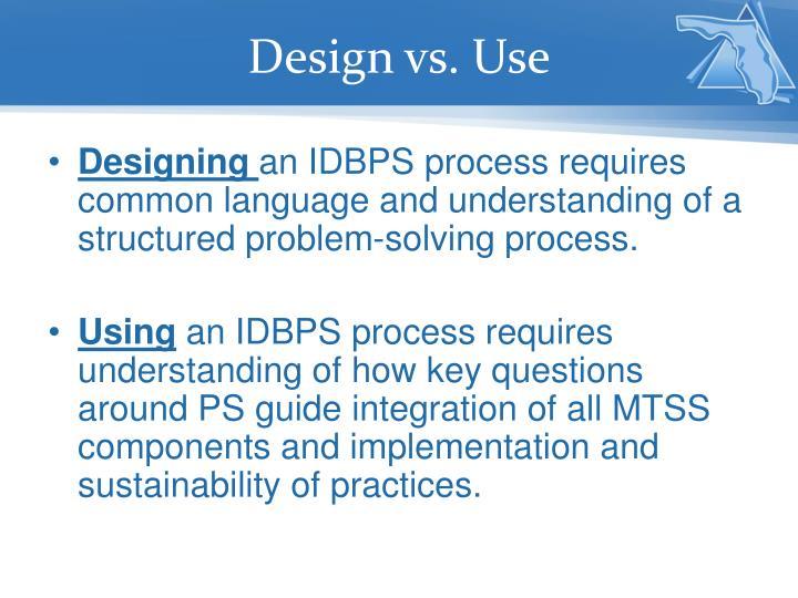 Design vs use