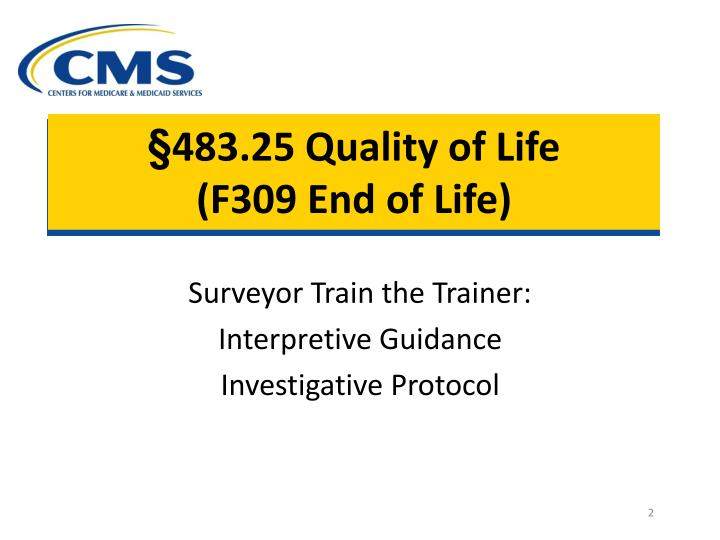 483 25 quality of life f309 end of life n.