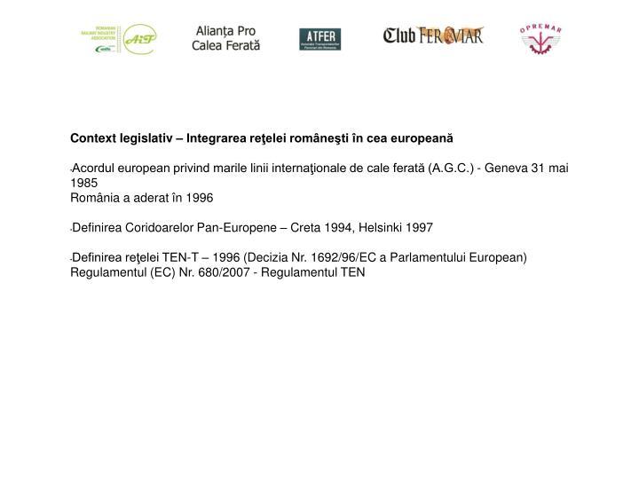 Context legislativ – Integrarea reţelei româneşti în cea europeană