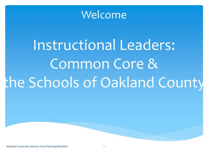 welcome instructional leaders common core the schools of oakland county n.