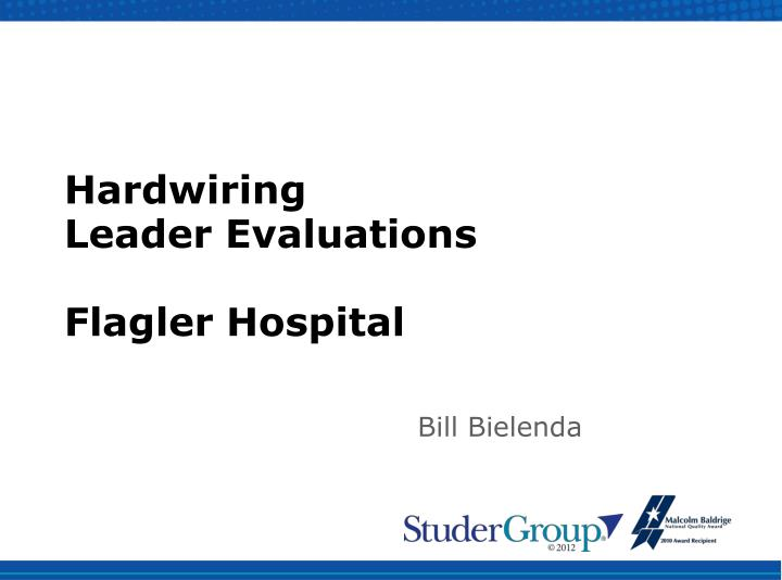 hardwiring leader evaluations flagler hospital n.