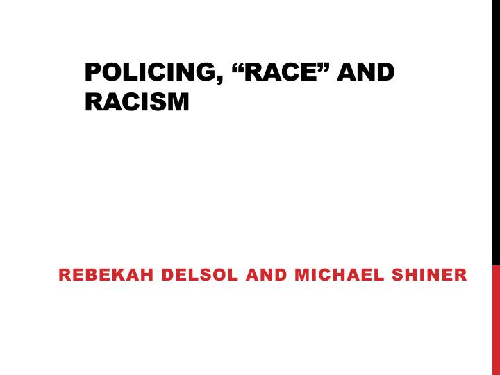 policing race and racism n.