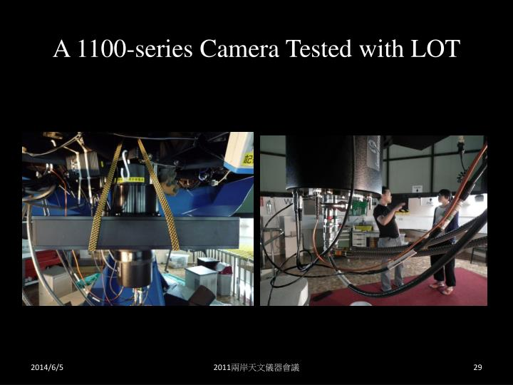 A 1100-series Camera Tested with LOT