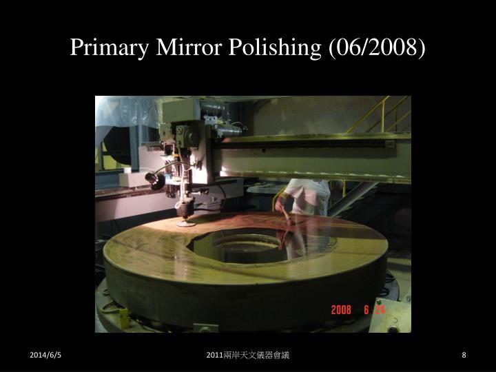 Primary Mirror Polishing (06/2008)