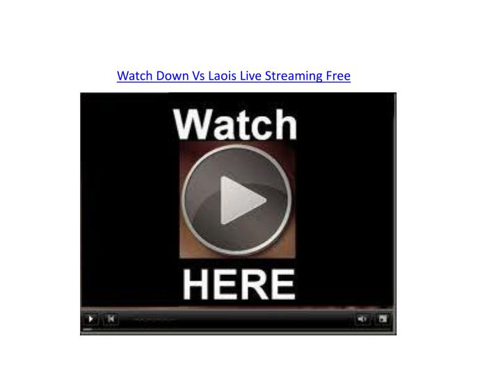 watch down vs laois live streaming free n.