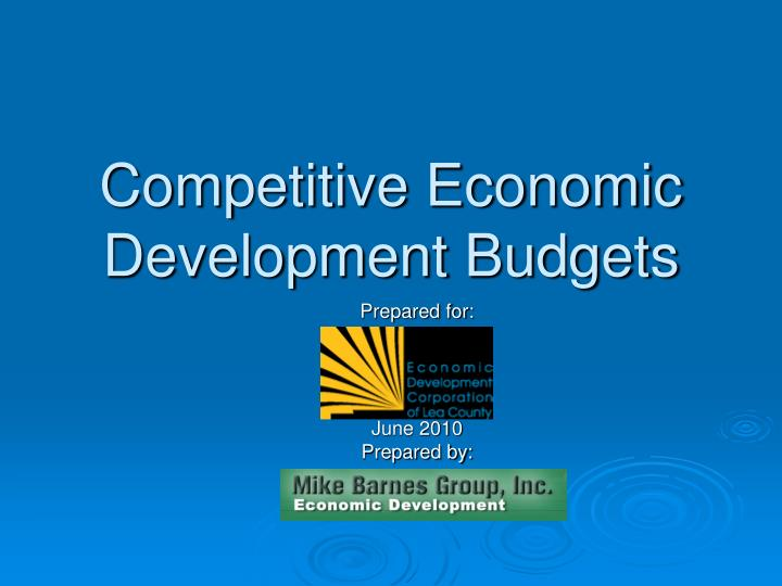competitive economic development budgets n.