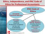 ethics independence and ifac code of ethics for professional accountants1