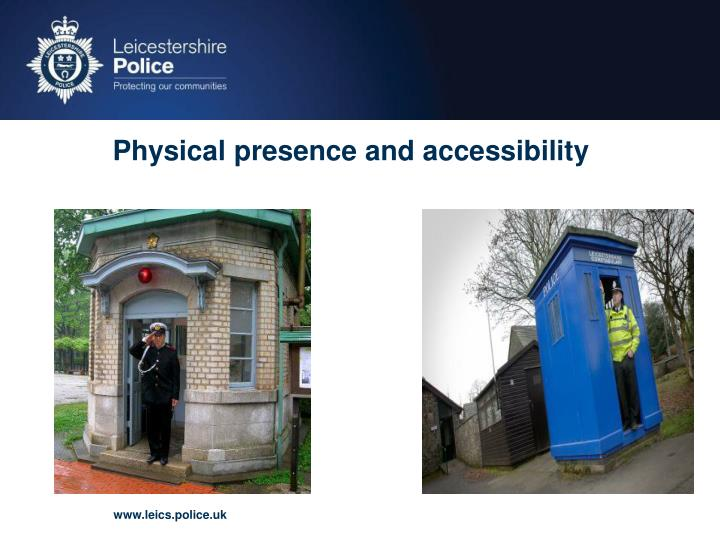 Physical presence and accessibility