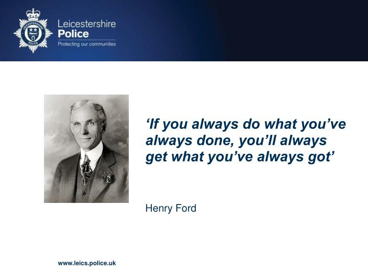 'If you always do what you've always done, you'll always get what you've always got'