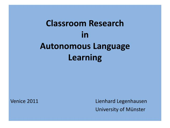 classroom research in autonomous language learning n.
