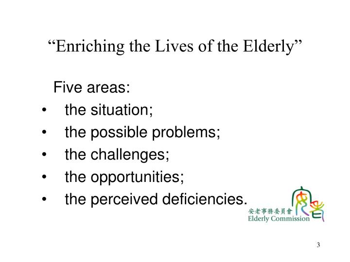 Enriching the lives of the elderly1