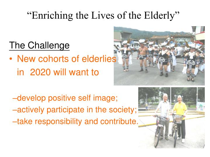 """""""Enriching the Lives of the Elderly"""""""