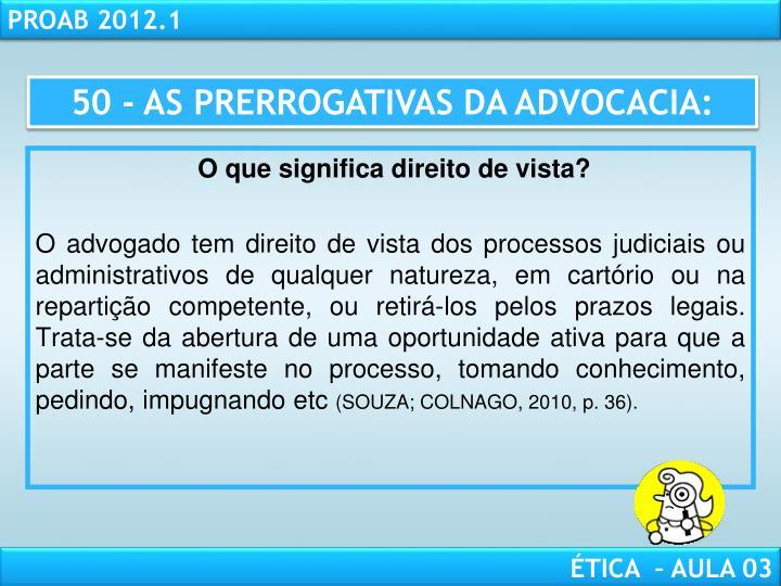 50 - AS PRERROGATIVAS DA ADVOCACIA: