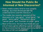 how should the public be informed of new discoveries