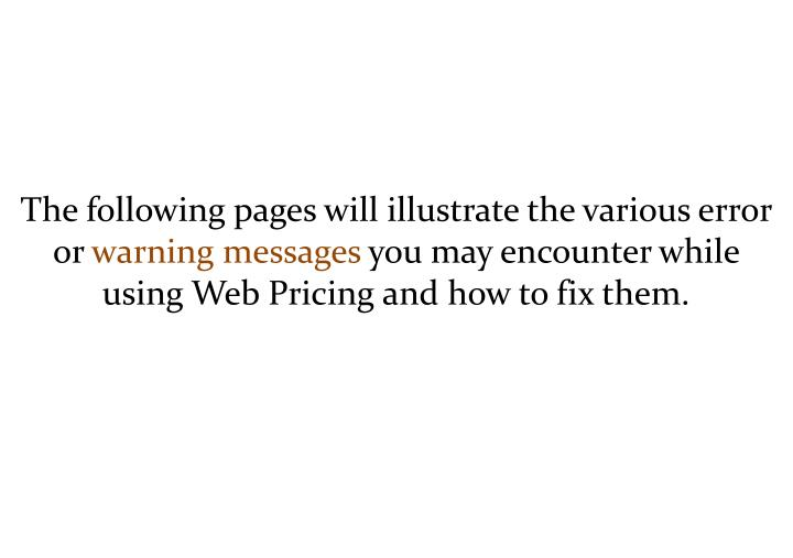 The following pages will illustrate the various error or
