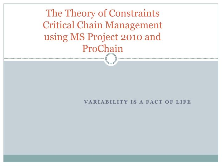 the theory of constraints critical chain management using ms project 2010 and prochain n.