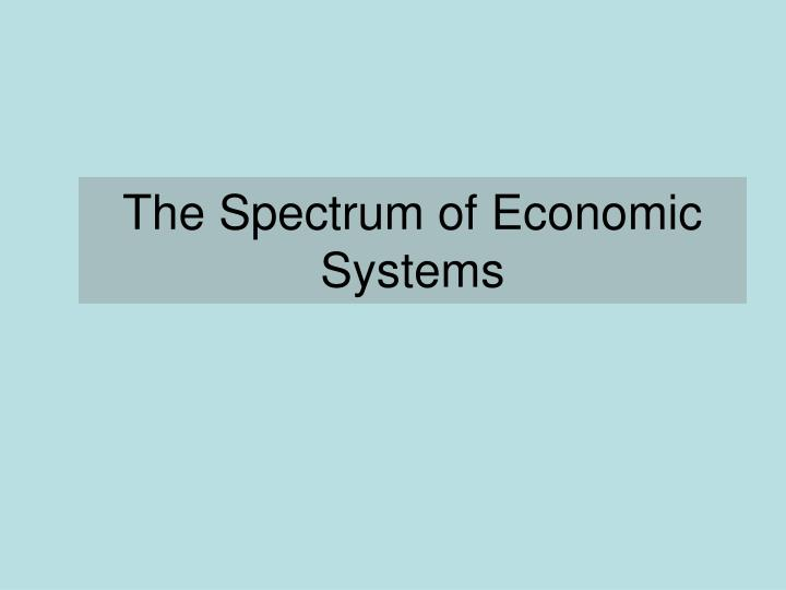 the spectrum of economic systems n.