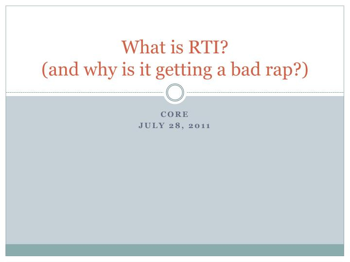 what is rti and why is it getting a bad rap n.