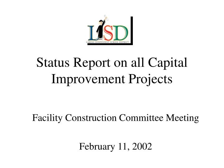 status report on all capital improvement projects n.