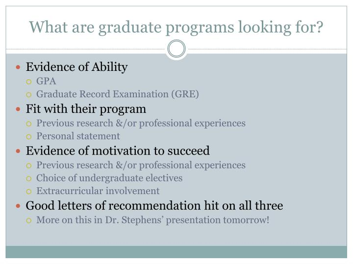 What are graduate programs looking for