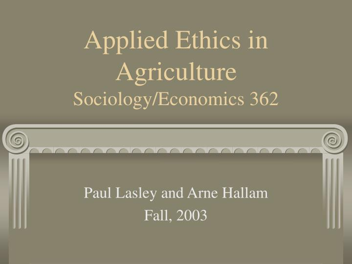 applied ethics in agriculture sociology economics 362 n.