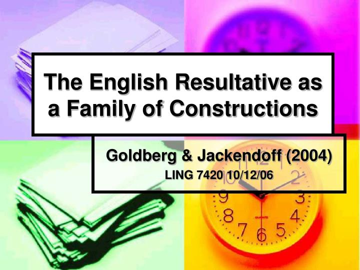 the english resultative as a family of constructions n.
