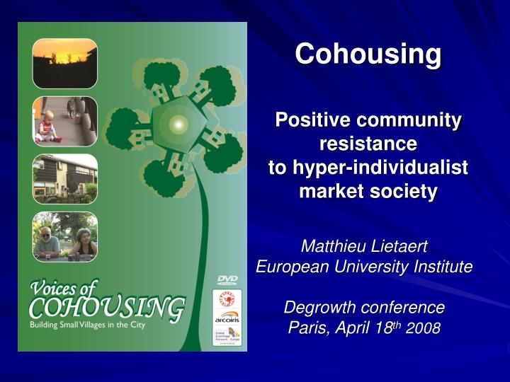 cohousing positive community resistance to hyper individualist market society n.