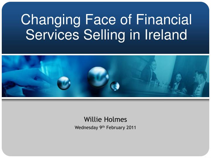 changing face of financial services selling in ireland n.