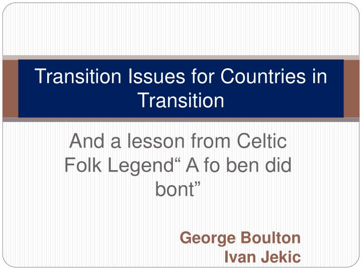 transition issues for countries in transition n.