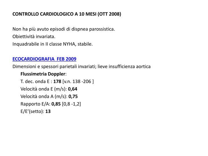 CONTROLLO CARDIOLOGICO A 10 MESI (OTT 2008)