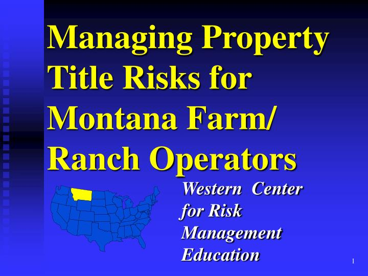 managing property title risks for montana farm ranch operators n.
