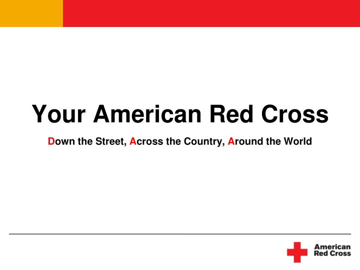 your american red cross d own the street a cross the country a round the world n.