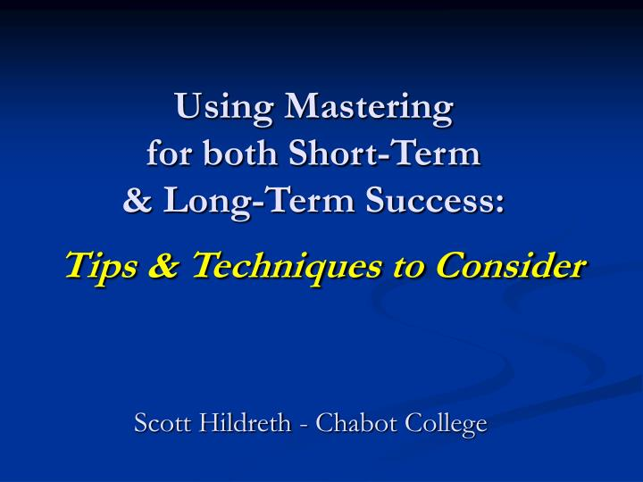 using mastering for both short term long term success tips techniques to consider n.