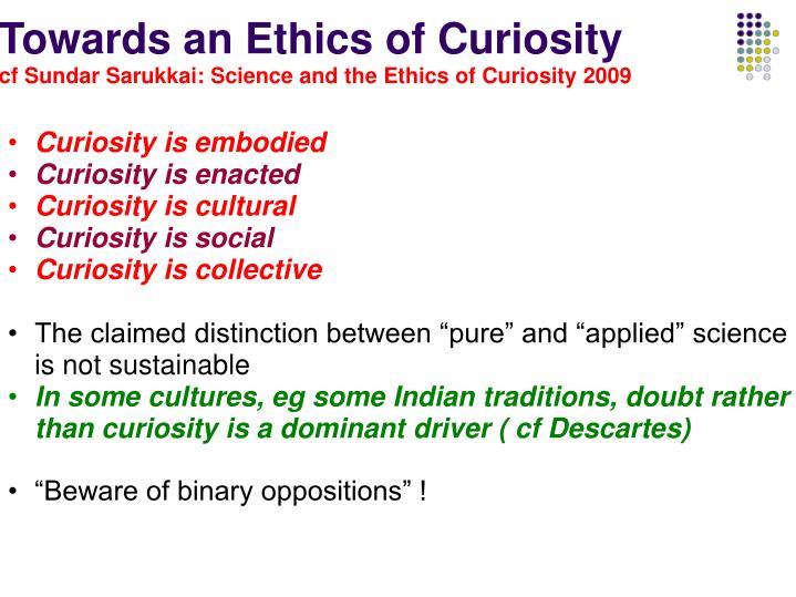 Towards an Ethics of Curiosity