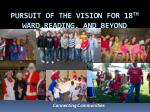 pursuit of the vision for 18 th ward reading and beyond