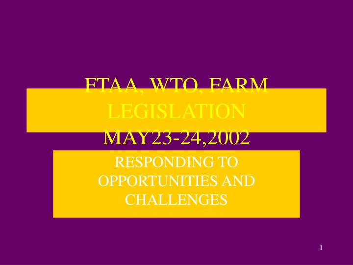 ftaa wto farm legislation may23 24 2002 n.