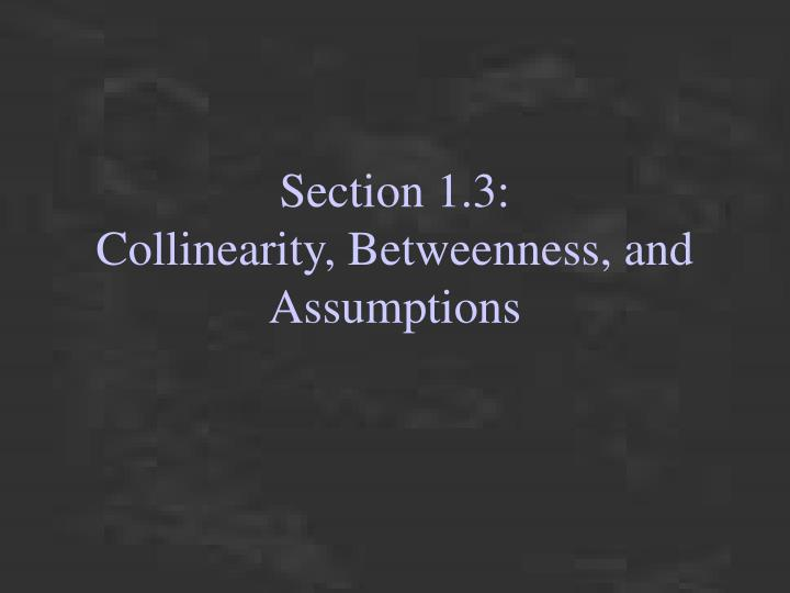 section 1 3 collinearity betweenness and assumptions n.